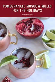 Pomegranate Moscow Mule Recipe Holiday Cocktails Pomegranates
