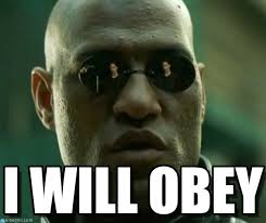 Obey Meme - i will obey what if i told you meme on memegen