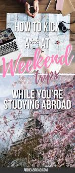 how to kick a at weekend trips while you re studying abroad