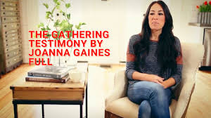 the gathering testimony by joanna gaines full youtube