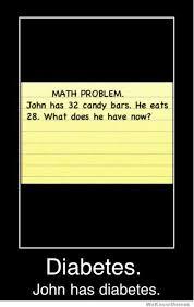 Meme Math Problem - john has diabetes weknowmemes