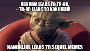 Pornographic Memes - red arm memes are the path to the dark side prequelmemes