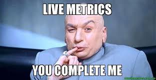 Meme Live - live metrics you complete me dr evil meme aussie memes