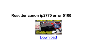 cara reset printer canon ip 2770 eror 5100 resetter canon ip2770 error 5100 google docs
