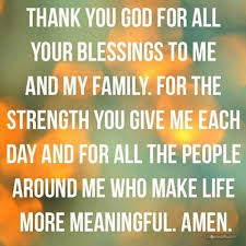 thank you god for blessing me my family and my friends which