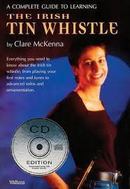 a complete guide to learning the tin whistle clare mckenna
