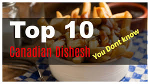 you cuisine catalogue top canadian foods they like but you knowtop best cuisine