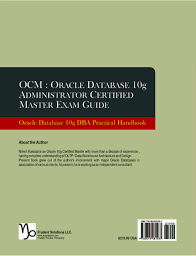 ocm oracle database 10g administrator certified master exam guide