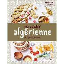 livre cuisine du monde ma cuisine algérienne livre cuisines du monde cultura