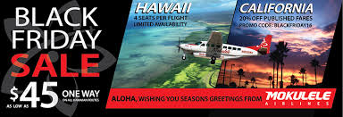 black friday sales on airline tickets mokulele to offer black friday fare sale for all hawaii and
