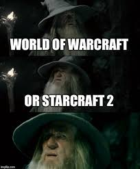 Starcraft 2 Meme - confused gandalf meme imgflip