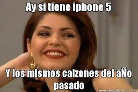 Iphone 5 Meme - ay si tiene iphone 5 y los mismos calzones del ao pasado meme de