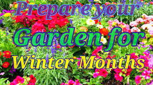 how can you prepare your garden for coming winter months youtube
