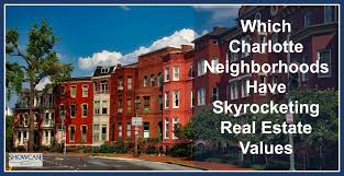 which charlotte neighborhoods have skyrocketing real estate values