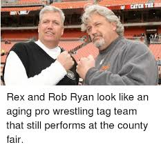 Rob Ryan Memes - catch the rex and rob ryan look like an aging pro wrestling tag team