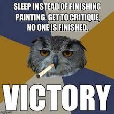 Art Student Owl Meme - pin by a pat on art student owl pinterest art students college