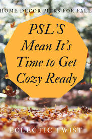 psl u0027s mean it u0027s time to get cozy ready home decor picks for fall