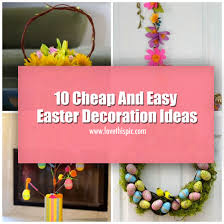 Easter Decorations For Cheap by 10 Cheap And Easy Easter Decoration Ideas 7133 1 Png