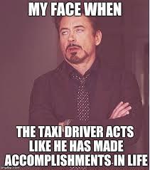 Taxi Driver Meme - face you make robert downey jr meme imgflip