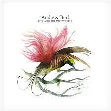 Armchairs Andrew Bird Lyrics Album Review Andrew Bird Fitz And The Dizzyspells Ep Beats