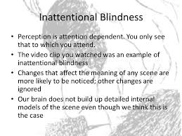 Inattentional Blindness Definition A Show Of Hands Remove All Rings And Bracelets From Your Right