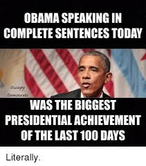 Meme Sentences - obama speaking in complete sentences today occupy democrats was