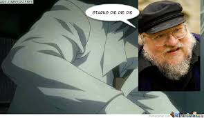 George Rr Martin Meme - how george rr martin wrote his books by nyote meme center