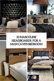 33 stylish masculine headboards for your man s cave bedroom digsdigs 33 masculine headboards for your mans cave bedroom cover