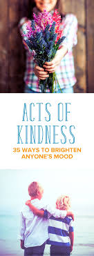 35 Things You Can Design - random acts of kindness 35 little things to brighten anyone s mood