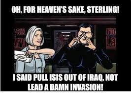 Archer Memes - i keep seeing isis in the news and thinking of archer funny