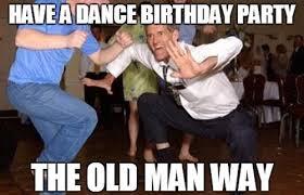Salsa Dancing Meme - old man birthday memes wishesgreeting