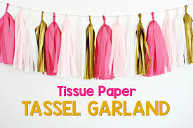 tissue paper streamers how to make a tissue paper tassel garland by paper