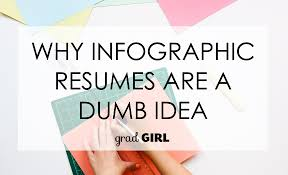 Infographic Resumes Why Your Infographic Resume Is A Dumb Idea Grad