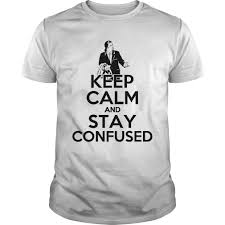 Funny Meme T Shirts - calm and stay confused mashup parody funny meme t shirt