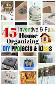 organize home 45 inventive fun home organizing diy projects ideas the