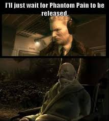 Mgs Meme - while we wait for mgs tpp to be released metalgearsolid