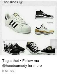 Meme Sneakers - 25 best memes about thot shoes thot shoes memes