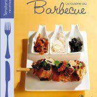 cuisine au barbecue la cuisine au barbecue by collectif pdf livres cuisine et vins