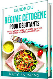 livre de cuisine pour d utant guide du régime cétogène pour débutants votre voyage vers la perte