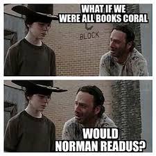 Coral Meme - coral meme norman reedus quirkybyte