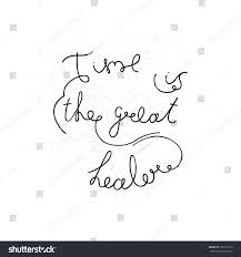 time great healer lettering inspirational quote stock vector