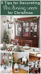 Decorating Home For Christmas 5 Tips For Decorating The Dining Room For Christmas