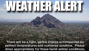 Arizona Memes - placebo effect warmer weather better overall experience