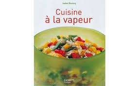 recettes cuisine vapeur brancq lepage auteur de recettes