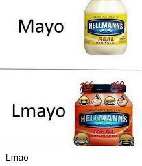 Mayonnaise Meme - 25 best memes about mayonnaise mayonnaise memes