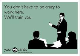 Funny Office Memes - e cards about work ecard crazy to work here we train you funny