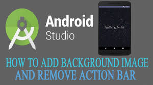 remove bar android how to add background image and bar remove in android