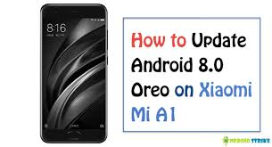how to update android how to update xiaomi mi a1 to android 8 0 oreo manually
