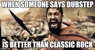 Dubstep Memes - sparta leonidas meme imgflip