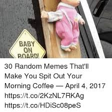 Baby On Board Meme - baby on board 30 random memes that ll make you spit out your